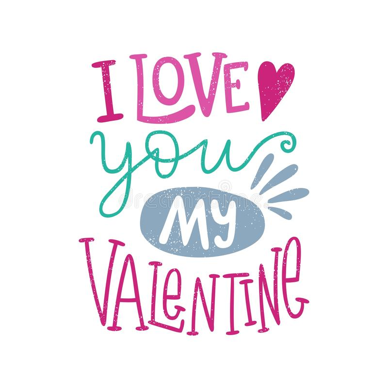 I love you my Valentine. Hearts. Valentine`s Day. Hand drawn lettering. Quote. royalty free stock image