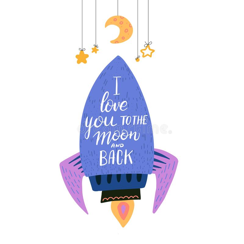 I love you to the moon and back. Hand drawn poster with rocket and romantic phrase under Baby crib hanging mobile toy with stars. And Moon. Cute childish stock illustration