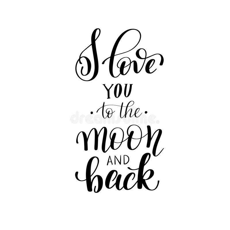 I Love You To The Moon And Back Handwritten Calligraphy Lettering Quote Stock Vector Illustration Of Love Background 84174048