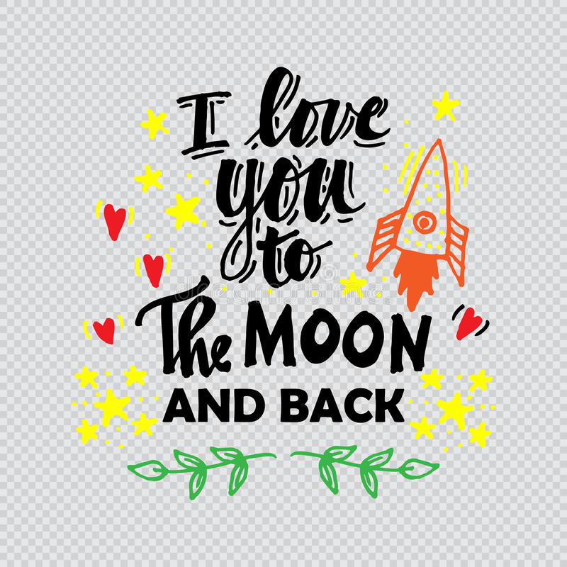 I love you to the moon and back. Inspiration quotation royalty free illustration