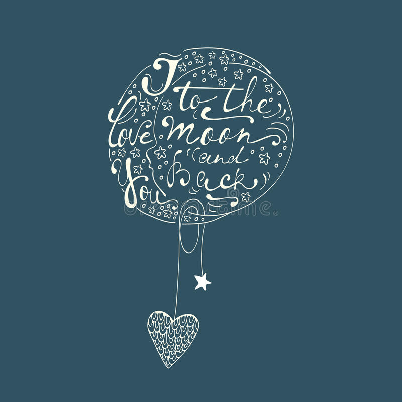 I love you to the moon and back. Romantic card with handwritten quote lettering royalty free illustration