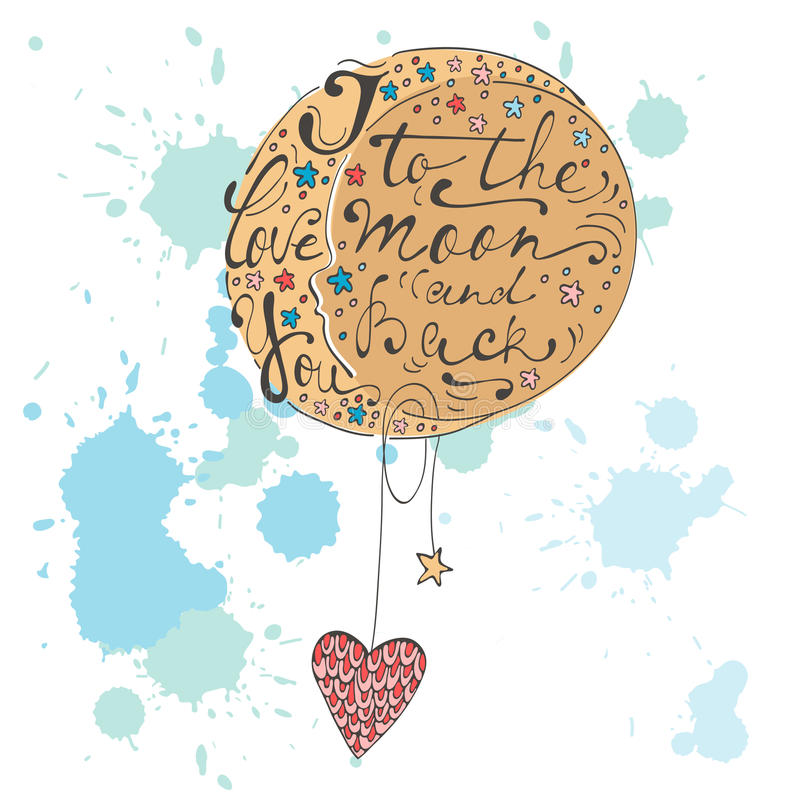 I love you to the moon and back. Romantic card. With handwritten quote lettering. Vector illustration vector illustration