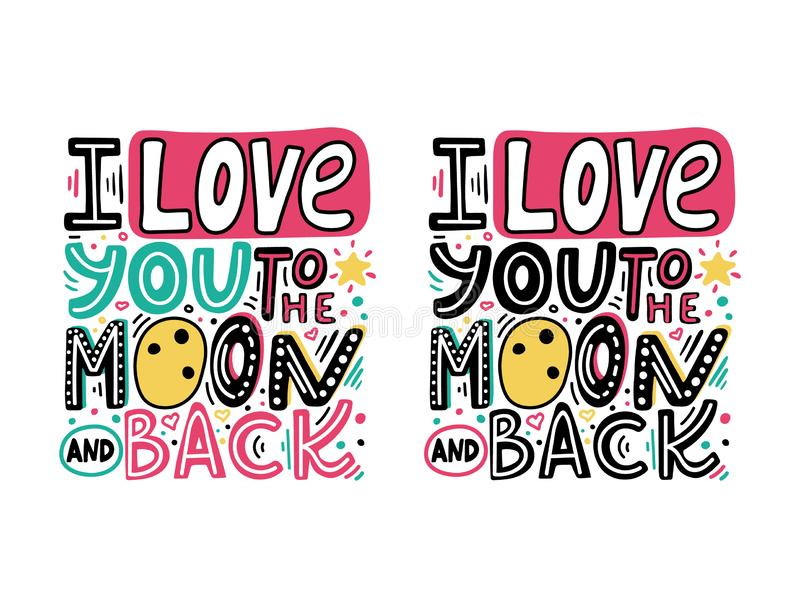 I love you to the moon and back-unique hand drawn romantic phrase set. Happy Valentines day cards with colorful quote. Modern. Doodle lettering for t-shirt stock illustration