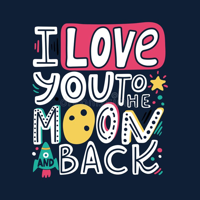 I love you to the moon and back-unique hand drawn romantic quote. Modern doodle lettering. Happy Valentines day card. Colorful stock illustration