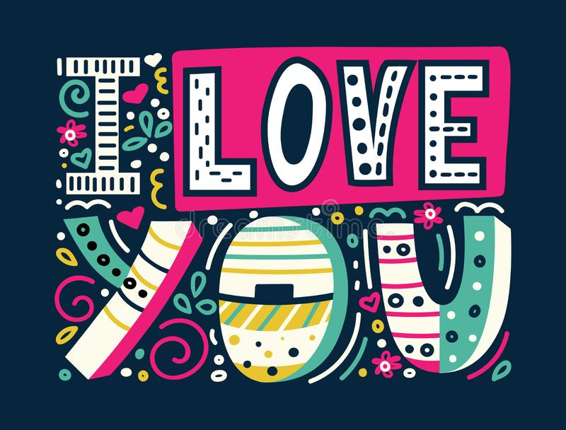 I love you-unique hand drawn inspirational quote. Colorful lettering for t-shirt print, postcards and banners. Happy Valentines stock illustration