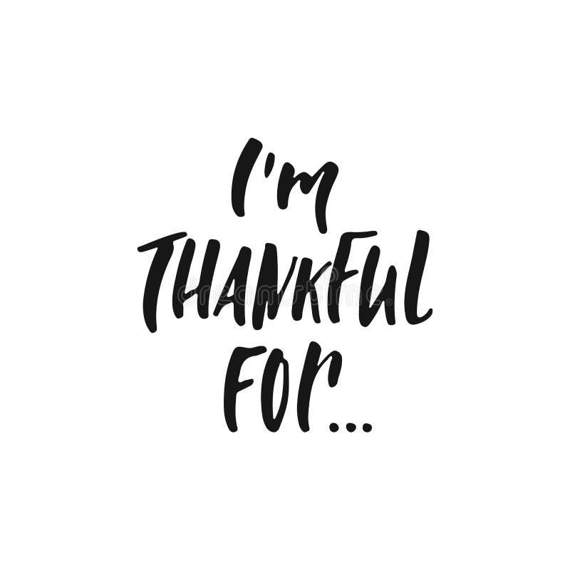 I ` m dankbaar voor - hand getrokken die de Dankzeggingsvakantie van de Herfstseizoenen het van letters voorzien uitdrukking op d vector illustratie