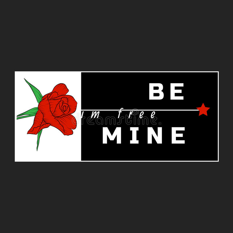 Free I`m Free Be Mine Slogan With Rose And Star. Royalty Free Stock Image - 97396456