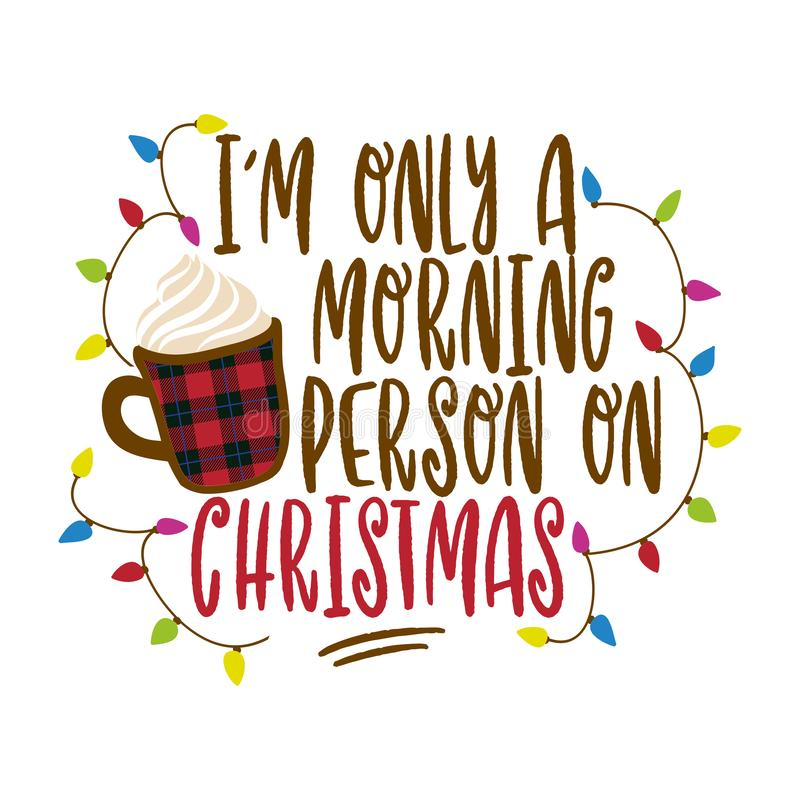Free I`m Only A Morning Person On Christmas - Hand Drawn Vector Illustration. Stock Photo - 166771130