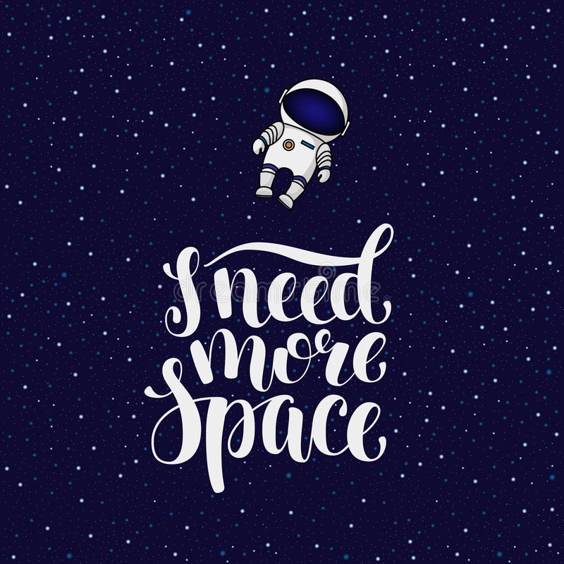 I need more space, hand written introvert slogan with astronaut royalty free illustration