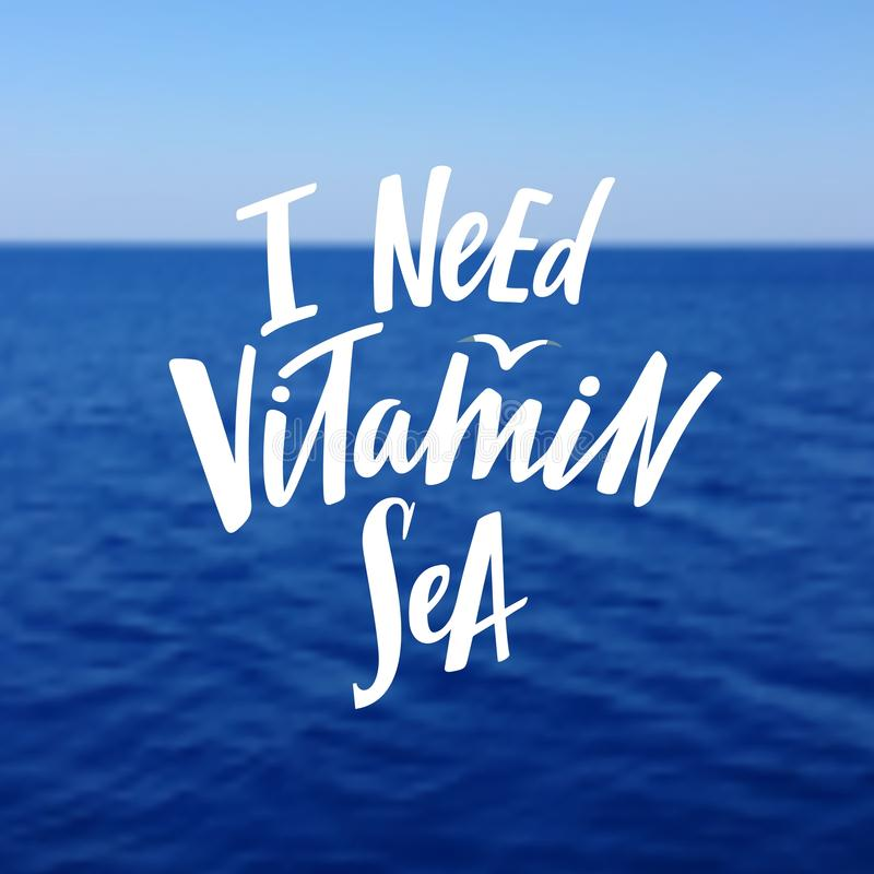 I Need Vitamin Sea Phrase. Hand Drawn Graphic on Seascapes. Vector Textured Modern Background. vector illustration