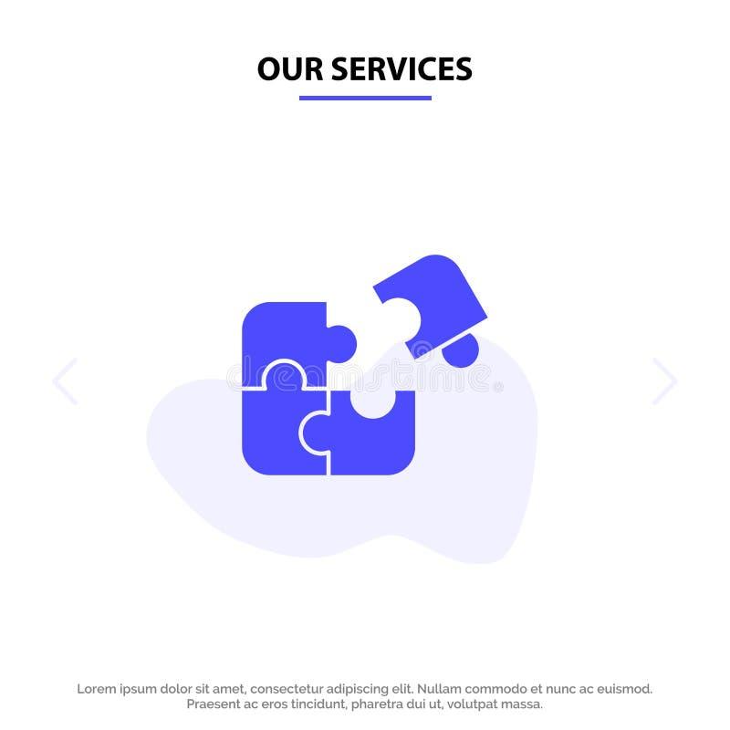 I nostri servizi imbarazzano, affare, il puzzle, la partita, il pezzo, modello solido della carta di web dell'icona di glifo di s illustrazione di stock