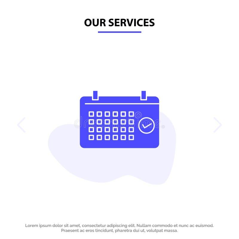 I nostri servizi registano, datano, mese, l'anno, modello solido della carta di web dell'icona di glifo di tempo royalty illustrazione gratis
