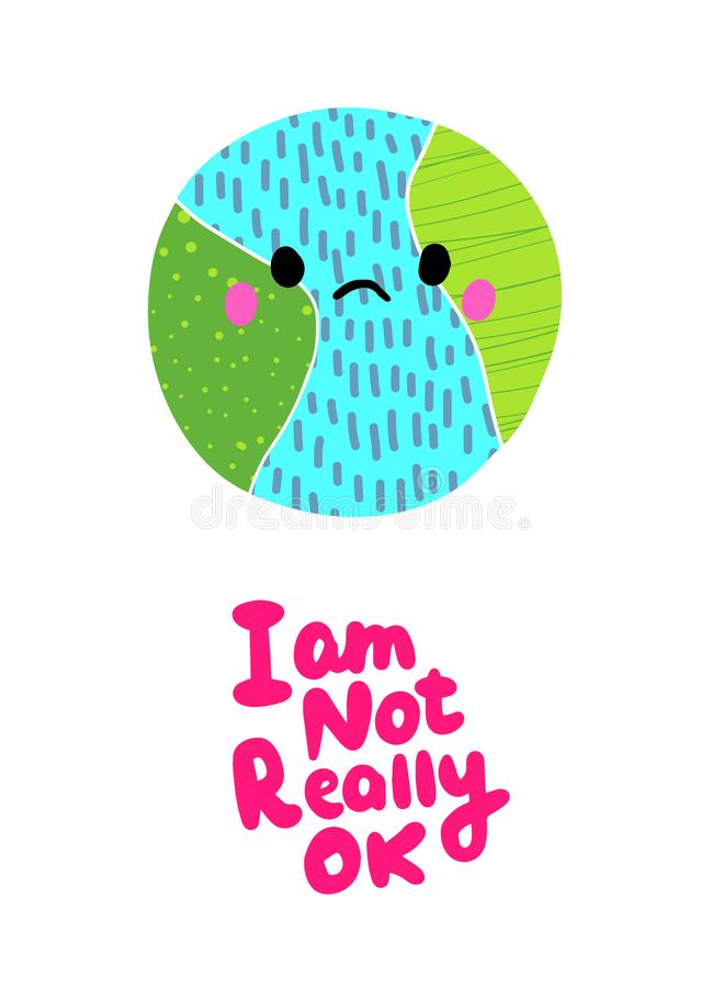 I am not really ok hand drawn vector illustration in cartoon style. Textured planet earth with lettering. Green blue pink stock illustration