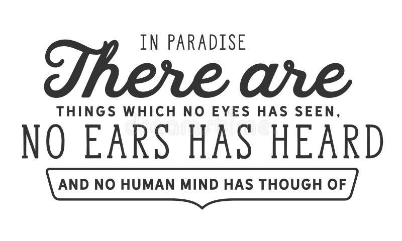 I paradis finns har det saker, som inga ögon har sett, inga öron hört, och ingen mänsklig mening har ändå av royaltyfri illustrationer