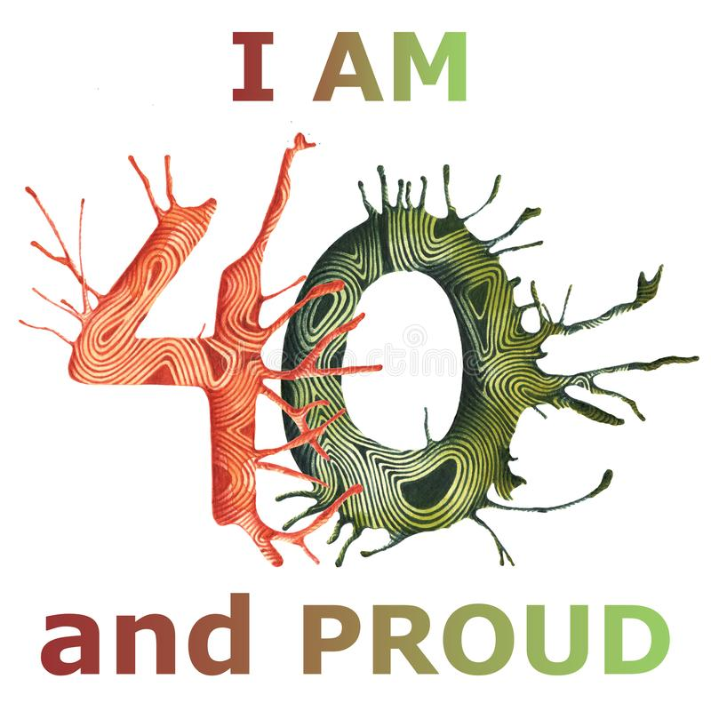 I am 40 and proud - watercolor and pen ball hand drawing illustration. Colorful painting for greeting cards, posters, prints. vector illustration