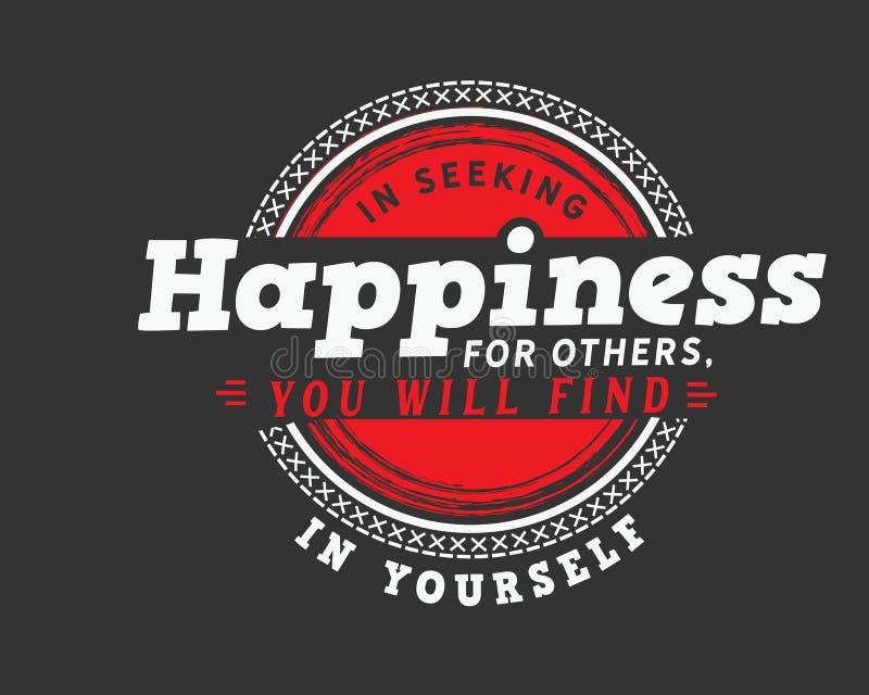 I sökande lycka för andra ska du finna den i dig royaltyfri illustrationer