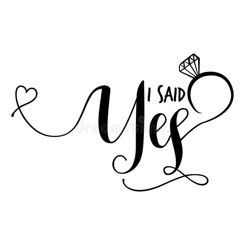 Free I Said Yes` -Hand Lettering Typography. Stock Photos - 120021973