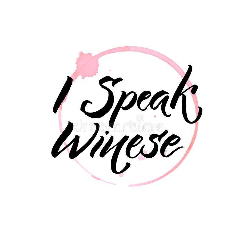 I speak winese. Funny quote about wine and glass stain trace. Hand written quote for posters and apparel design. I speak winese. Funny quote about wine and royalty free illustration