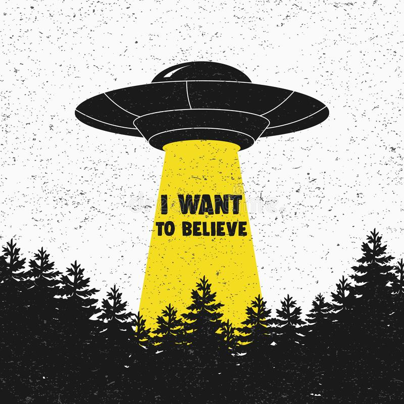 I want to believe. UFO. Aliens. Space ship UFO with yellow light. Vector royalty free illustration