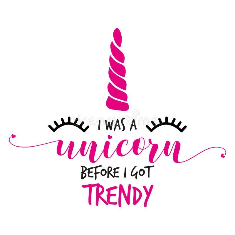 I was a unicorn before I got trendy royalty free illustration