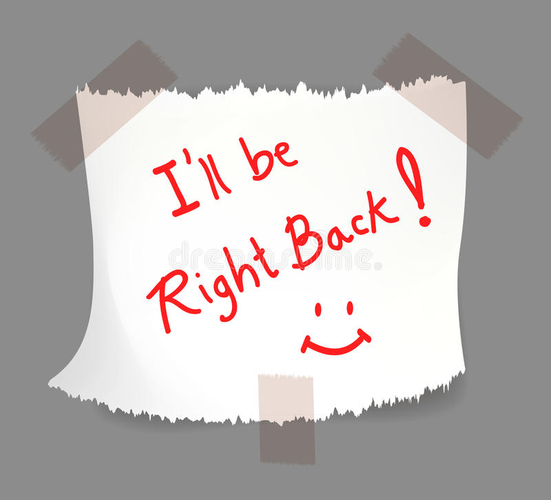 I will be right back. Note on torn white notepaper with tape. Vector illustration vector illustration