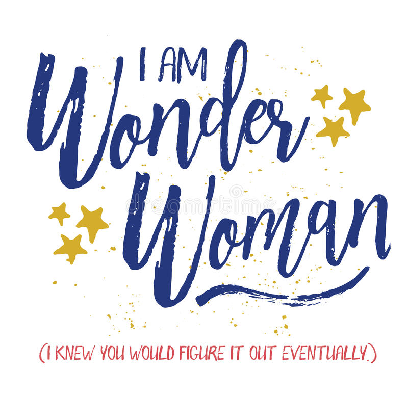 I am Wonder Woman,. I knew you would figure it out eventually. Brush Script Typography Design Art card with blue letters, hand-drawn gold stars, blue swash and stock illustration
