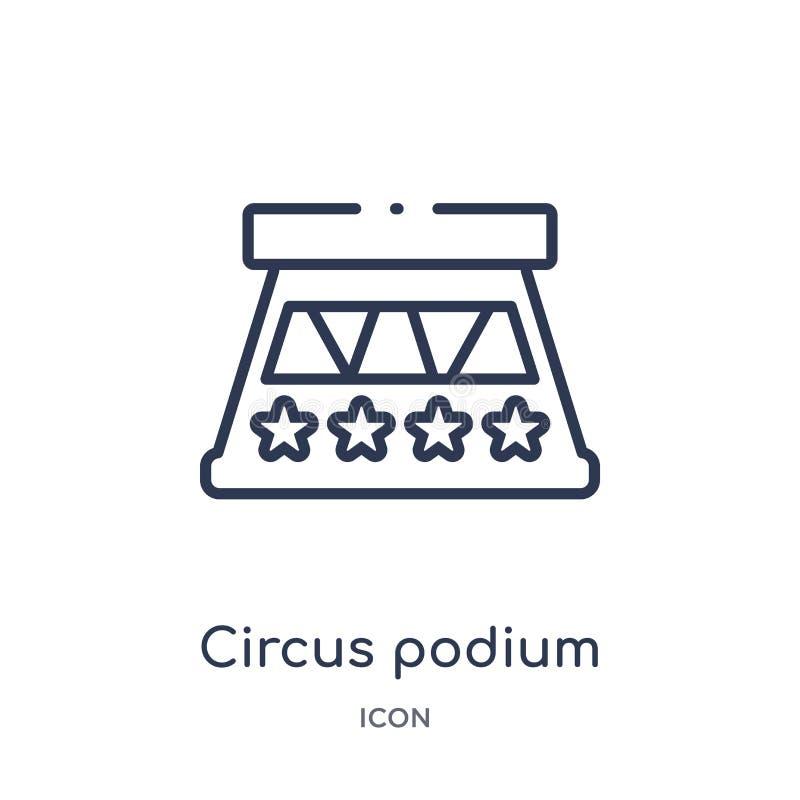 Icône linéaire de podium de cirque de collection d'ensemble de cirque Ligne mince vecteur de podium de cirque d'isolement sur le  illustration libre de droits