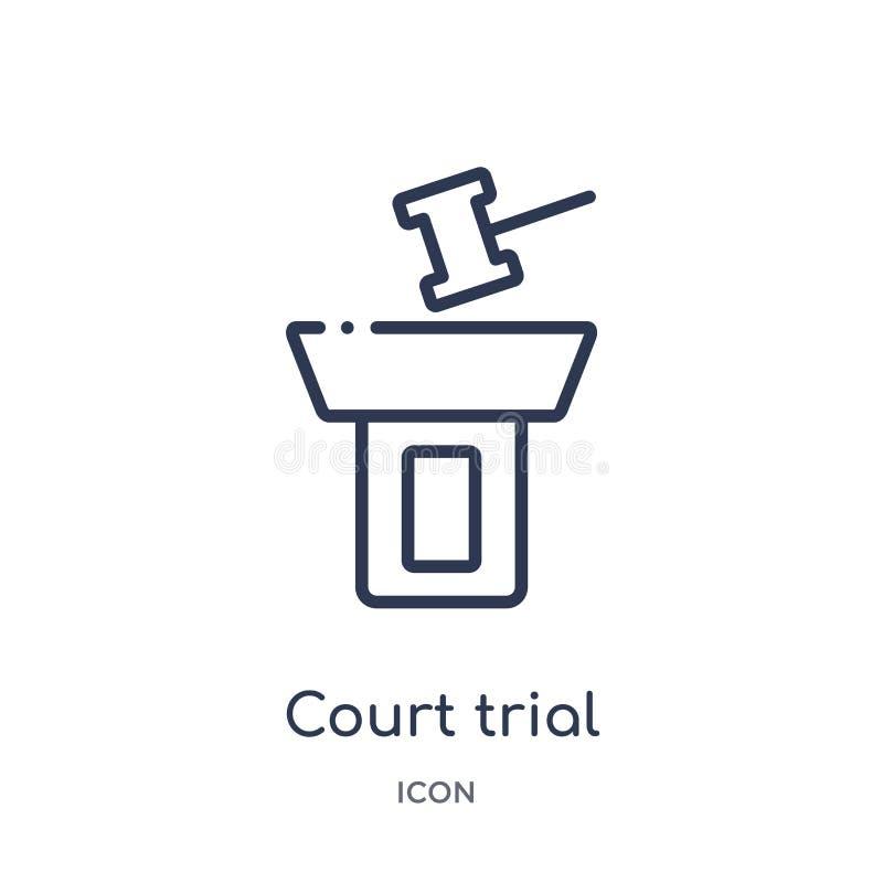 Icône linéaire de procès de cour de collection d'ensemble de loi et de justice Ligne mince icône de procès de cour d'isolement su illustration libre de droits