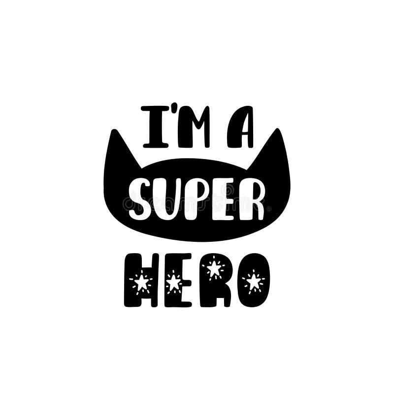 Ich bin ein Superheld Handgezogener Kindertagesstättendruck mit Maske Schwarzweiss-Plakat vektor abbildung