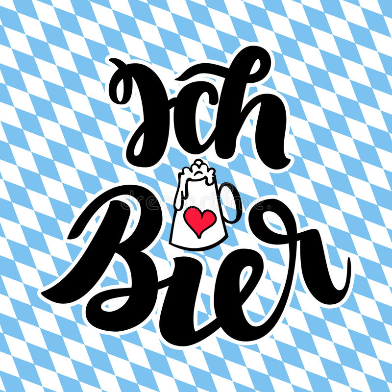 Ich liebe Bier. I love Beer. Traditional German Oktoberfest bier festival. Vector hand-drawn brush lettering. Illustration on bayern background stock illustration
