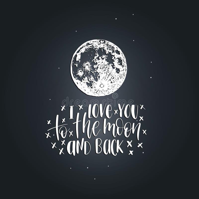 Ich liebe dich zum Mond und zur Rückseite, Handbeschriftung Vektorillustration auf Mondhintergrund Inspirierend romantisches Plak vektor abbildung