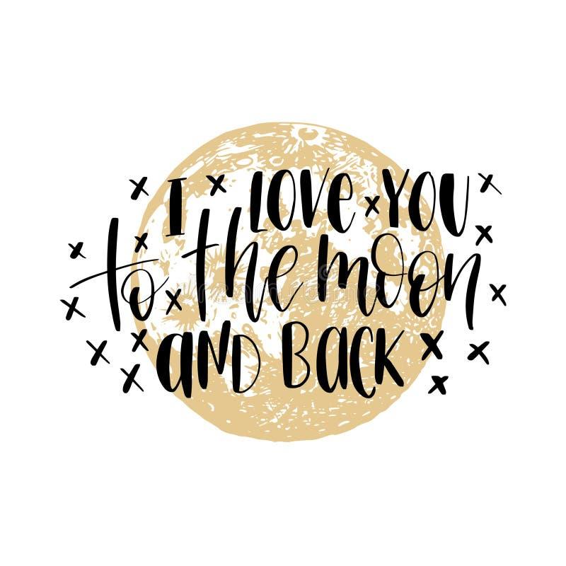 Ich liebe dich zum Mond und zur Rückseite, Handbeschriftung Vektorillustration auf Mondhintergrund Inspirierend romantisches Plak lizenzfreie abbildung