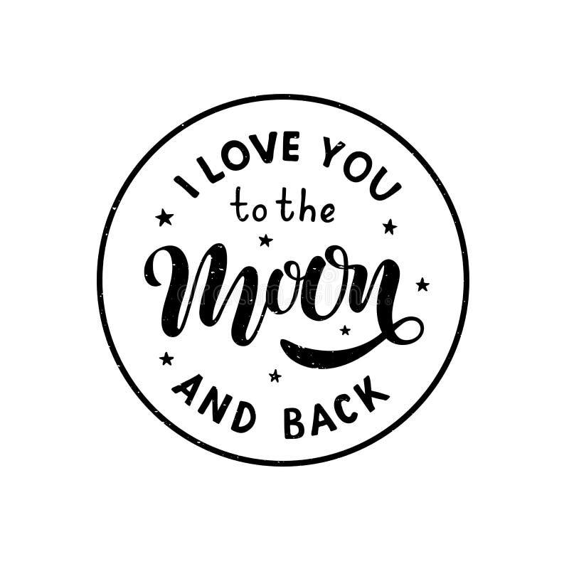 Ich liebe dich zum Mond und zur zurück- Hand geschrieben, Phrase beschriftend lizenzfreie abbildung