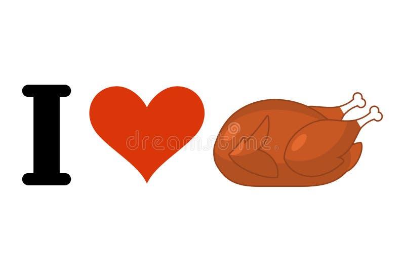 Ich liebe gebratenen Truthahn Herz und Geflügel für das Mittagessen Gebackenes Huhn IL stock abbildung