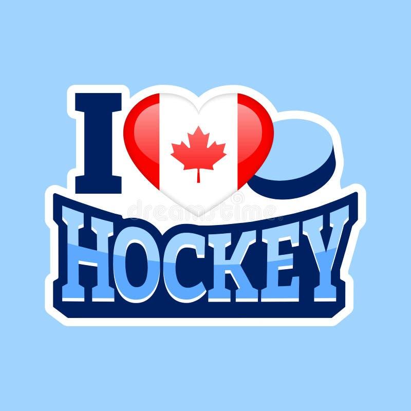 Ich liebe Hockeyvektorplakat Kanada-Staatsflagge Herzsymbol in traditionelle kanadische Farben Sportaufkleber Druck für Kleidung lizenzfreie abbildung