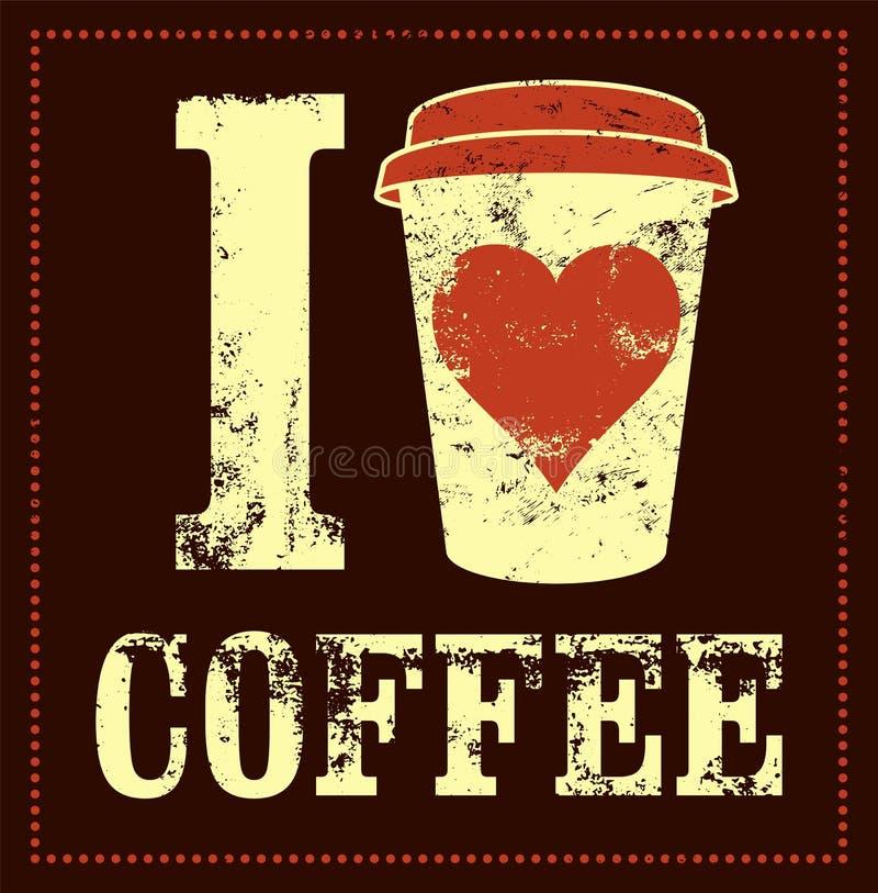 Ich liebe Kaffee Weinleseart-Schmutzplakat des Kaffees typografisches Retro- vektorabbildung vektor abbildung