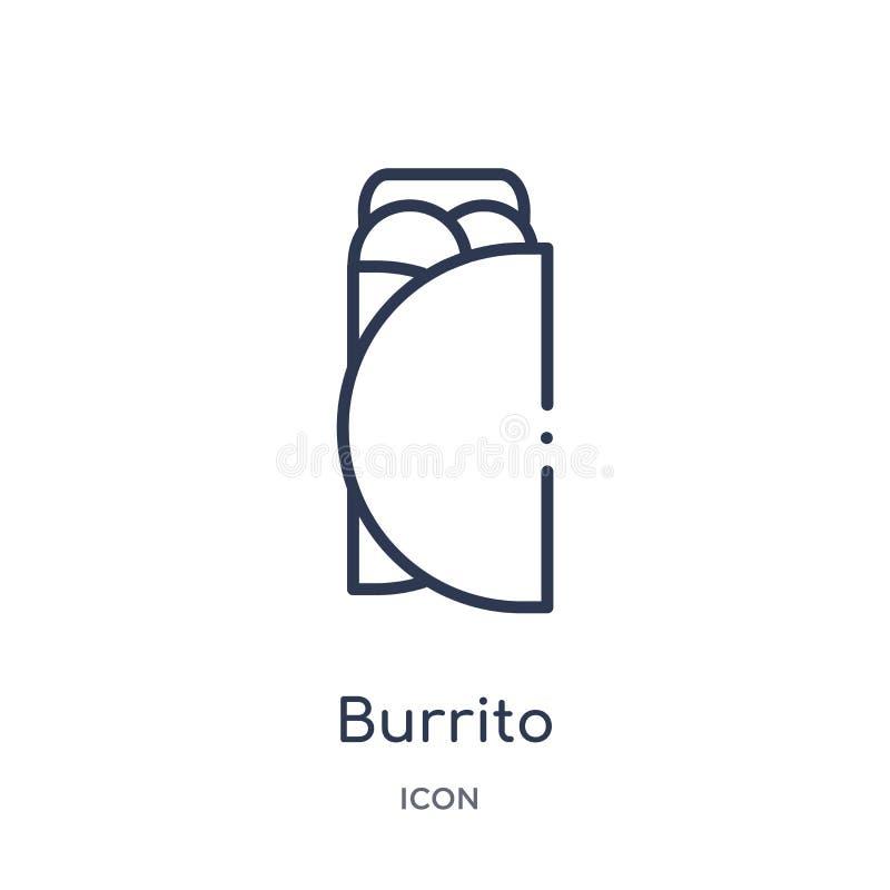 Icona lineare del burrito dalla raccolta del profilo di pasto rapido Linea sottile vettore del burrito isolato su fondo bianco bu royalty illustrazione gratis