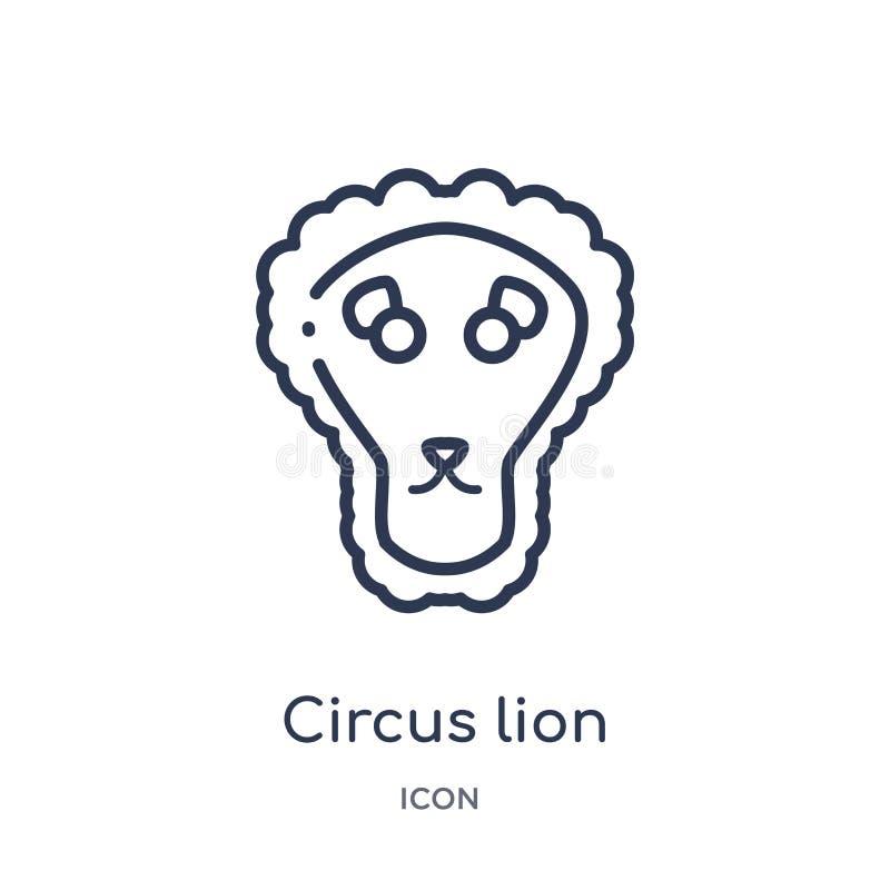 Icona lineare del leone del circo dalla raccolta del profilo del circo Linea sottile vettore del leone del circo isolato su fondo royalty illustrazione gratis
