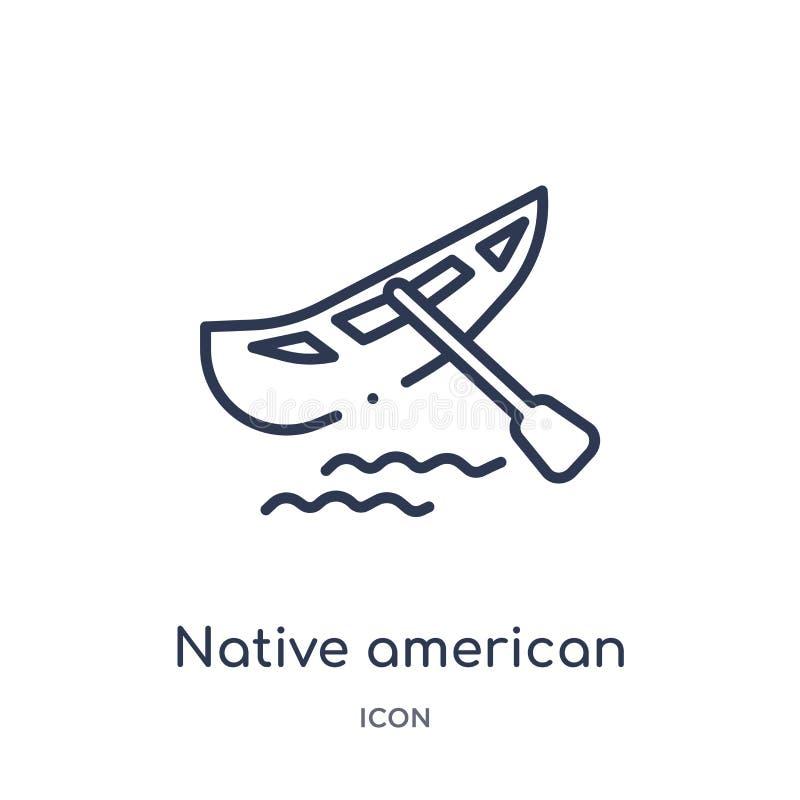 Icona lineare della canoa del nativo americano dalla raccolta del profilo della cultura Linea sottile vettore della canoa del nat royalty illustrazione gratis