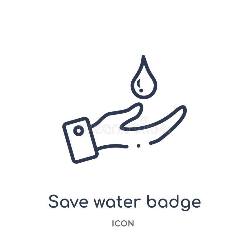 Icono de ahorro linear de la insignia del agua de la colección del esquema general Línea fina icono de la insignia del agua de la ilustración del vector
