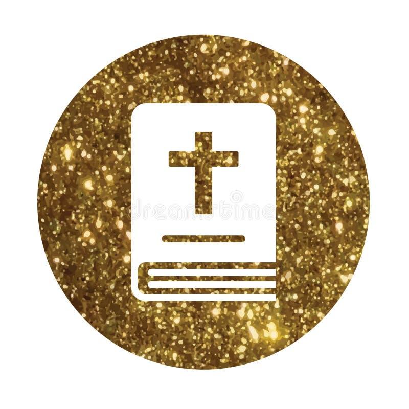 Icono de oro aislado del libro de la Sagrada Biblia del brillo ilustración del vector