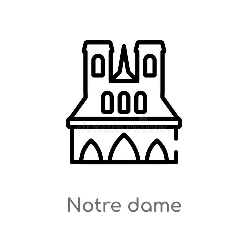 icono del vector de Notre Dame del esquema línea simple negra aislada ejemplo del elemento del concepto de los edificios Movimien ilustración del vector