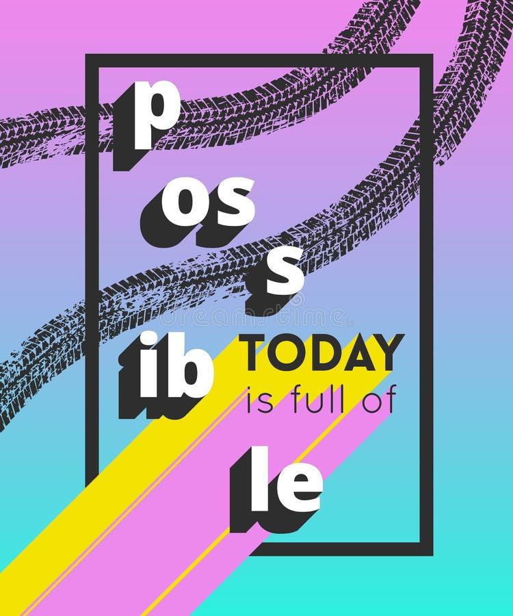 Idérik typografiaffisch med gummihjulspår och geometriska beståndsdelar Inspirerande citationstecken Idagen är full av möjlighet stock illustrationer