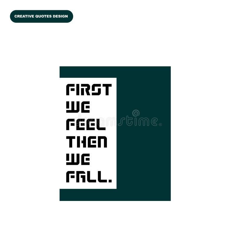 Idérik typografidesign av `, FÖRST VI KÄNNER att DÄREFTER VI FALLER `-citationstecken stock illustrationer