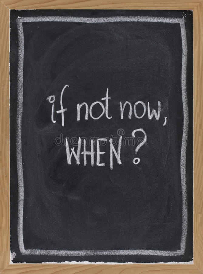 Download If Not Now, When ? Stock Images - Image: 11644344