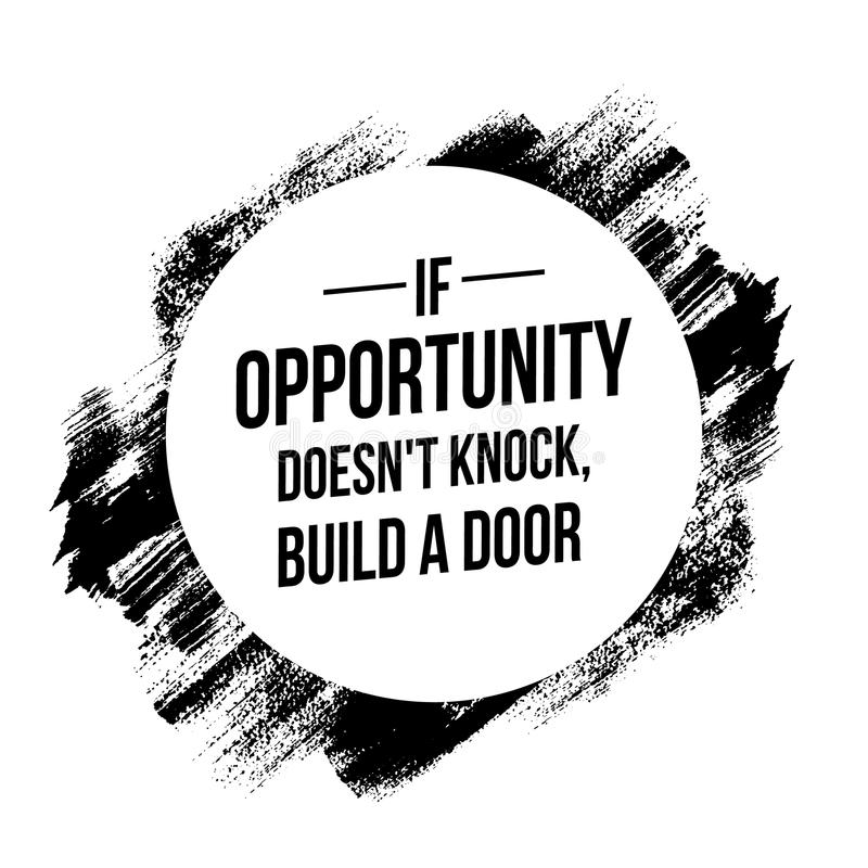 If opportunity does not knock quotes royalty free illustration