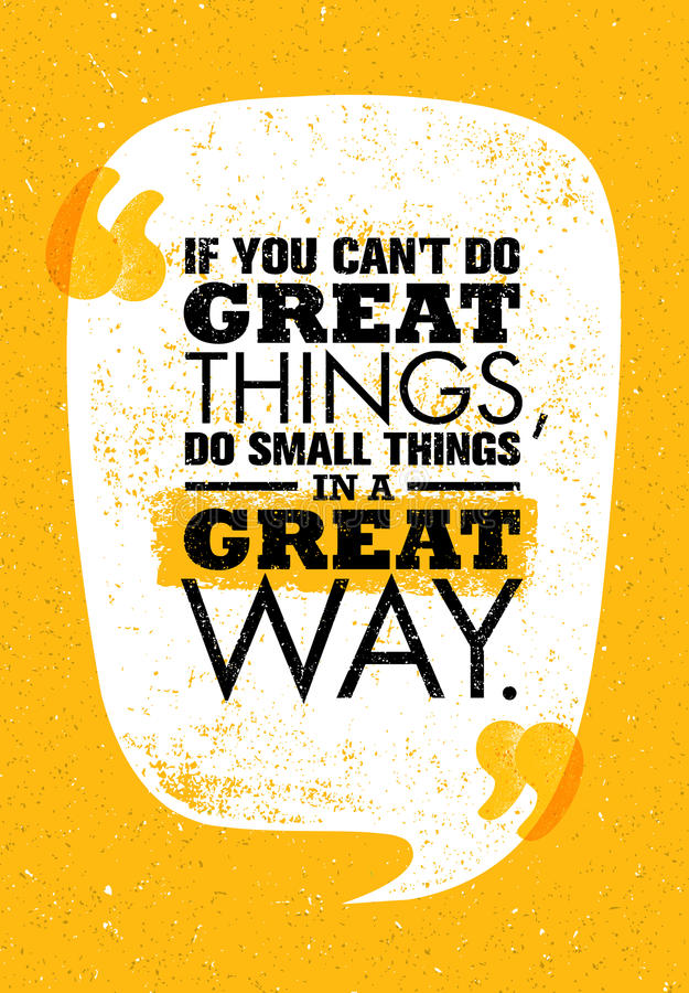 If You Can`t Do Great Things, Do Small Things In A Great Way. Inspiring Creative Motivation Quote. Vector Typography royalty free illustration