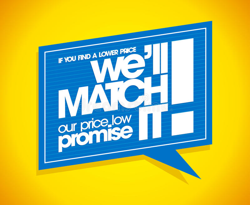 If you find a lower price we will match it, speech bubble. If you find a lower price we will match it, speech bubble banner royalty free illustration