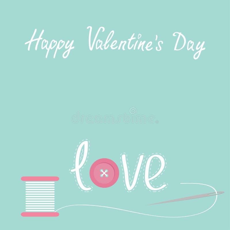 Igła i cewa nić z guzika słowa aplikacyjnej miłości walentynek Szczęśliwym dniem gręplujemy Płaskiego desigh ilustracja wektor