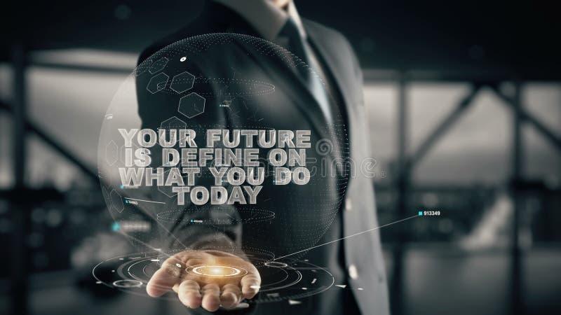 Ihre Zukunft ist definiert auf, was Sie heute mit Hologrammgeschäftsmannkonzept tun stockbilder